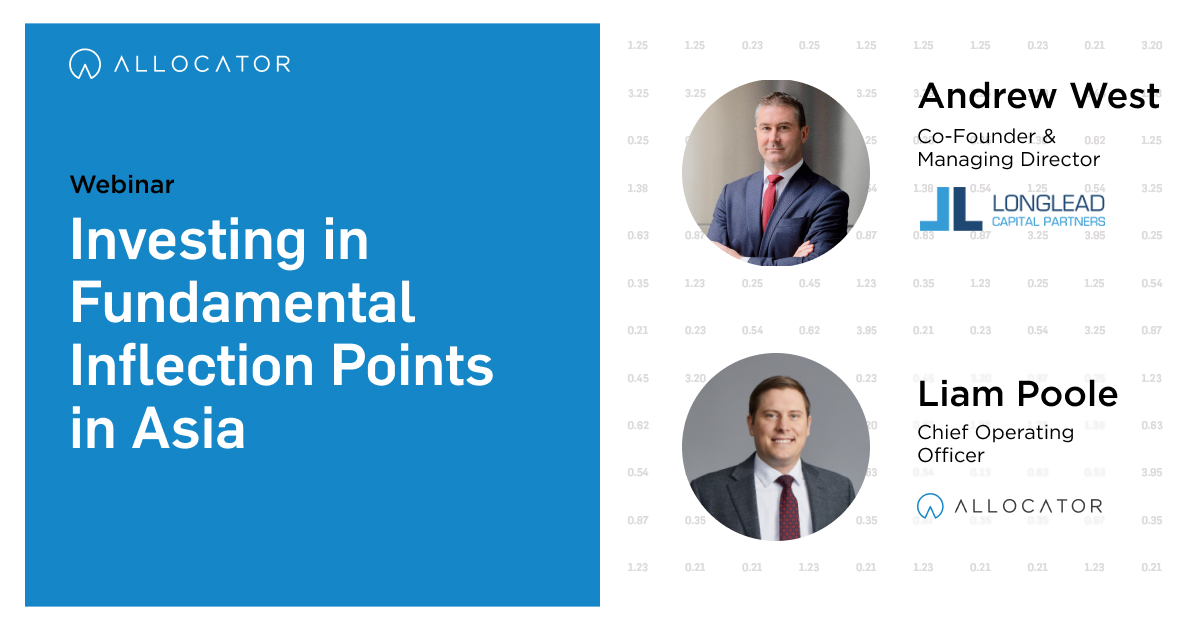 We invite everyone to join Longlead's Co-founder Andrew West and Allocator's Liam P. on August 17th, 2021 for a webinar on Investing in Fundamental Inflection Points in Asia.
